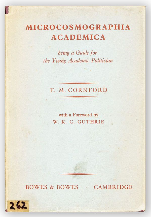 Microcosmographia Academica. Being a Guide for the Young Academic Politician. F. M. CORNFORD, W K. C. Guthrie.