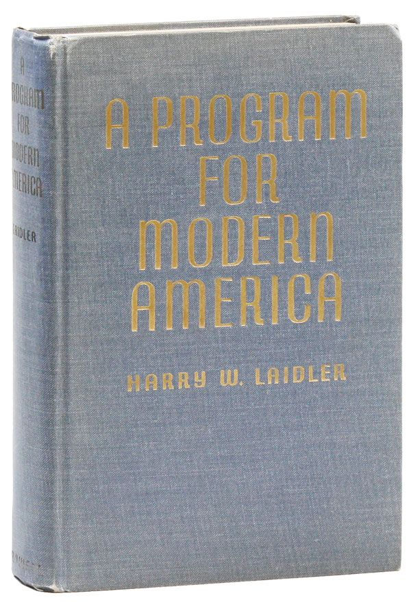 A Program for Modern America. Harry W. LAIDLER.