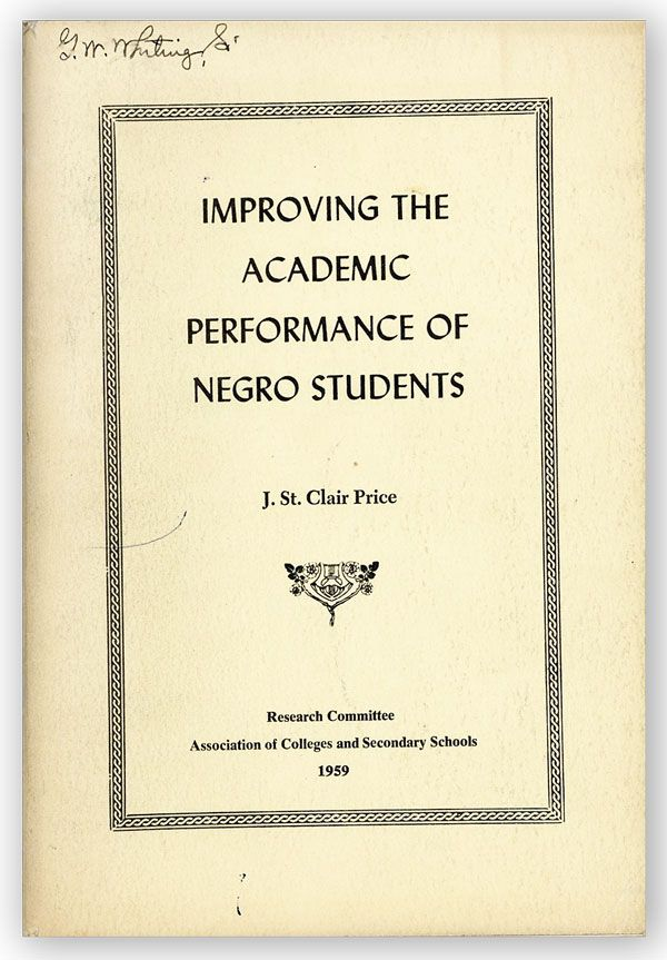 Improving the Academic Performance of Negro Students. J. St. Clair PRICE.