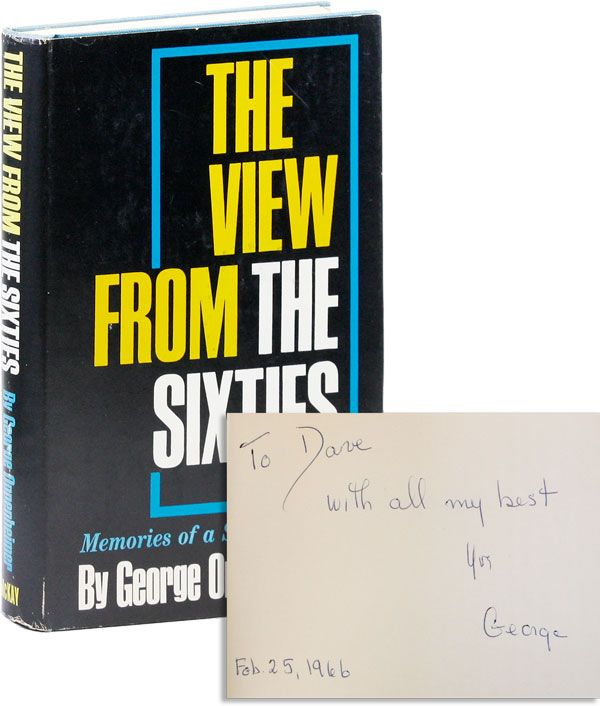 The View From The Sixties: Memories of a Spent Life [Review Copy, Inscribed]. George OPPENHEIMER.