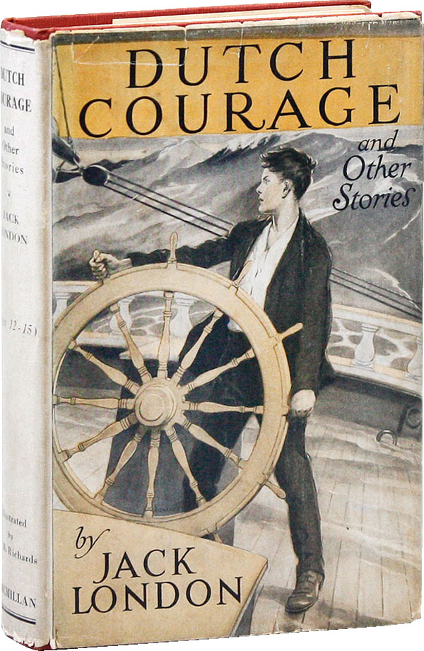 Dutch Courage and Other Stories. Jack LONDON, George M. RICHARDS, stories, illustrations.
