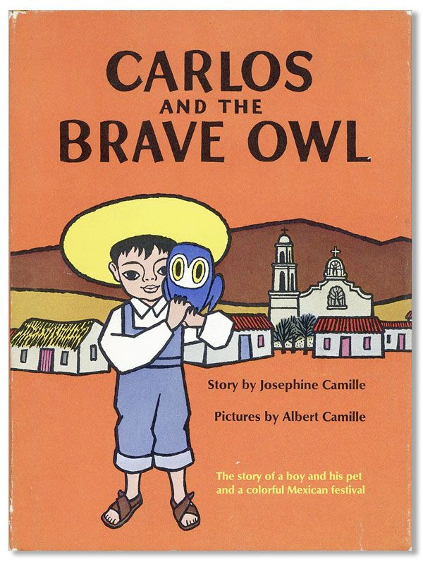 Carlos and the Brave Owl. Josephine CAMILLE, Albert Camille.