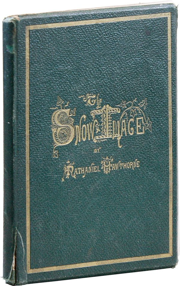 The Snow-Image: A Childish Miracle. Nathaniel HAWTHORNE, Marcus Waterman.