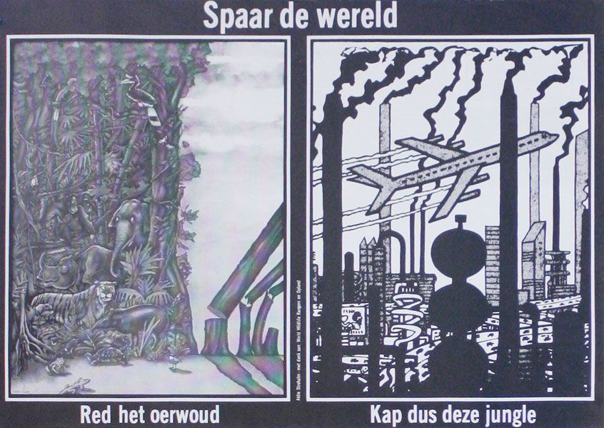 Poster: Spaar de wereld. Red het oerwoud. Kap dus deze jungle [Save the world. Save the jungle. So cut down this jungle]. Louis VESSER.