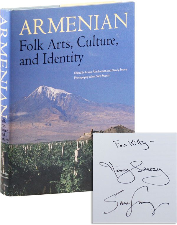 Armenian Folk Arts, Culture, and Identity [Inscribed and Signed]. Levon ABRAHAMIAN, eds Nancy Sweezy, photography ed Sam Sweezy, eds Nancy Sweezy.