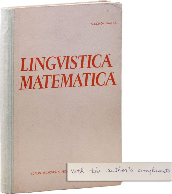 Lingvistica Matematica: Modele Matematice in Lingvistica [Anthony G. Oettinger's copy, Inscribed by the Author]. Solomon MARCUS.
