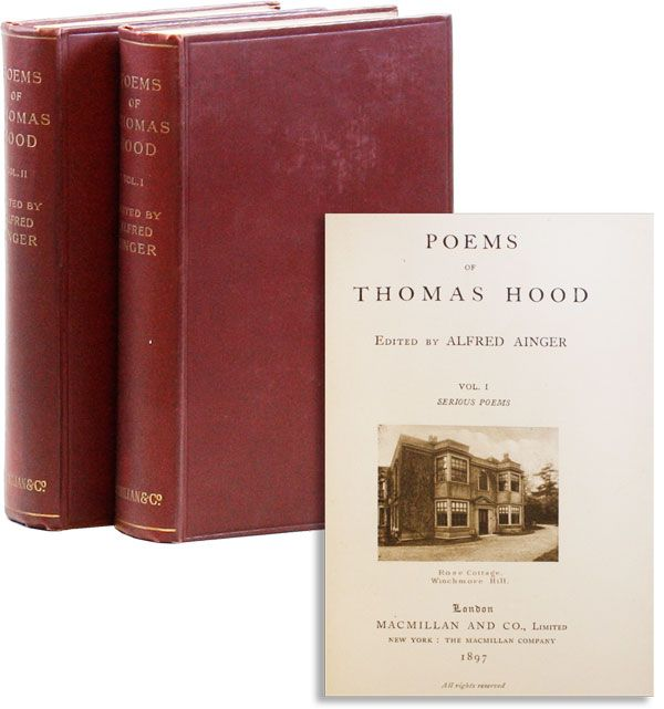 Poems of Thomas Hood: Vol. I - Serious Poems; Vol. II - Poems of Wit and Humour. Thomas HOOD, ed Alfred Ainger.