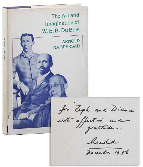 The Art and Imagination of W.E.B. Du Bois [Inscribed & Signed with Two Author ALS's Laid in]. Arnold RAMPERSAD.