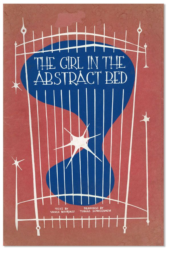 The Girl in the Abstract Bed [Limited Edition]. Vance BOURJAILY, text, Tobias Schneebaum.