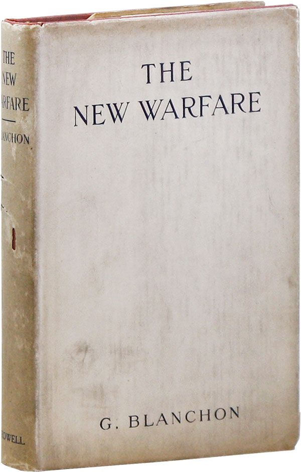 The New Warfare. BLANCHON, trans Fred Rothwell, eorges.