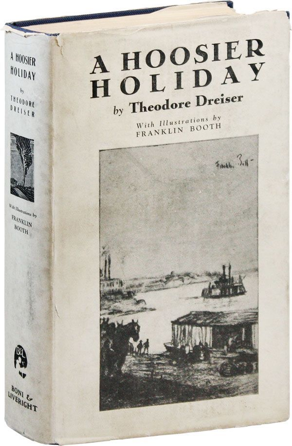 A Hoosier Holiday. Theodore DREISER, text, Franklin BOOTH, illustrations.