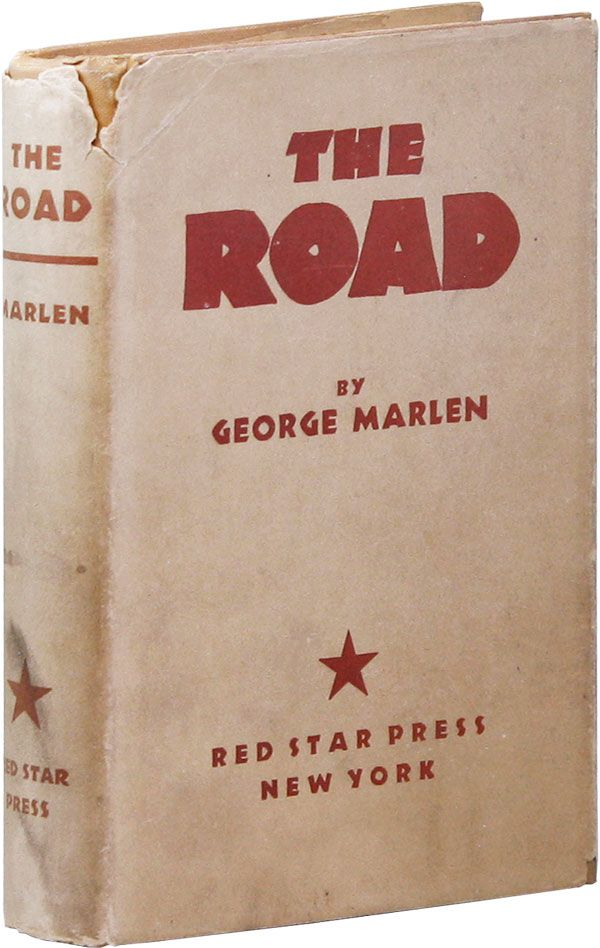 The Road: A Romance of the Proletarian Revolution. PROLETARIAN FICTION, George MARLEN, pseud. George Spiro, RIDEOUT NOVELS.