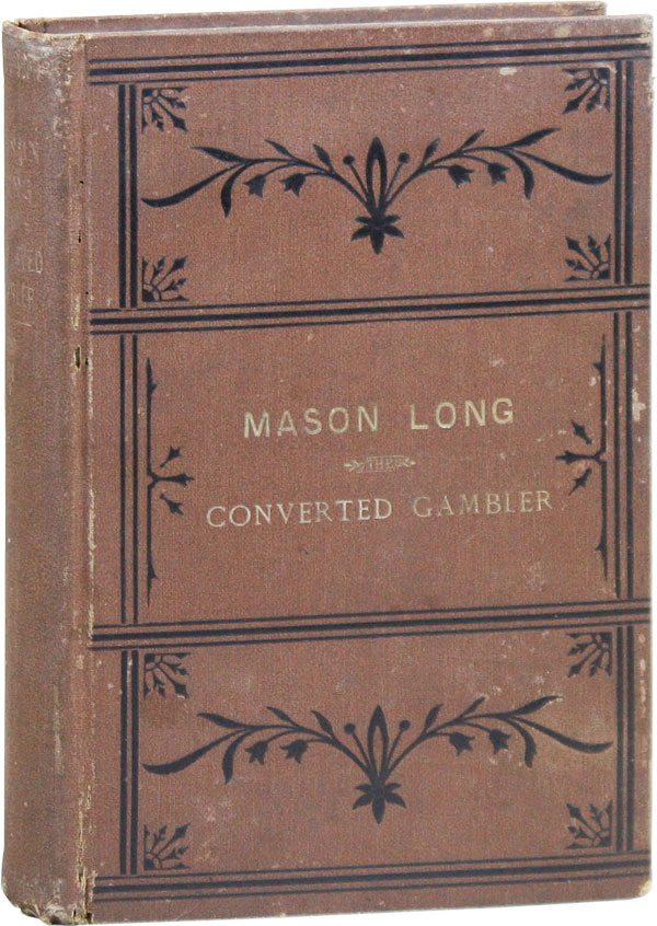The Life of Mason Long, the Converted Gambler. CRIME, THE UNDERWORLD.