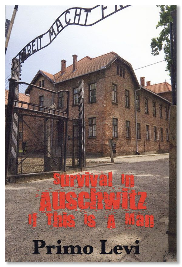Survival in Auschwitz: If This Is a Man. Primo LEVI, trans Stuard Woolf.