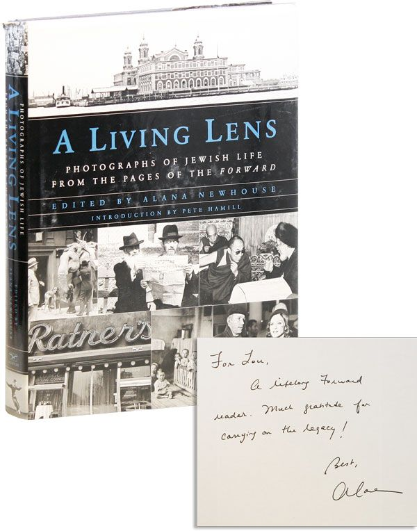 """A Living Lens: Photographs of Jewish Life from the Pages of the """"Forward"""" [Inscribed & Signed]. Alana NEWHOUSE, ed., archivist Chana Pollack, intro Pete Hamill."""