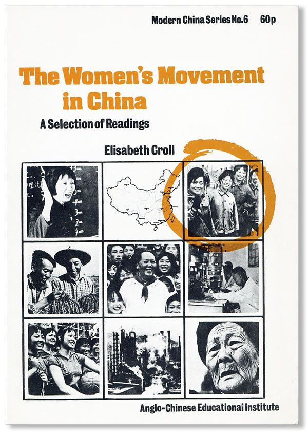 The Women's Movement in China: A Selection of Readings. Elisabeth CROLL.
