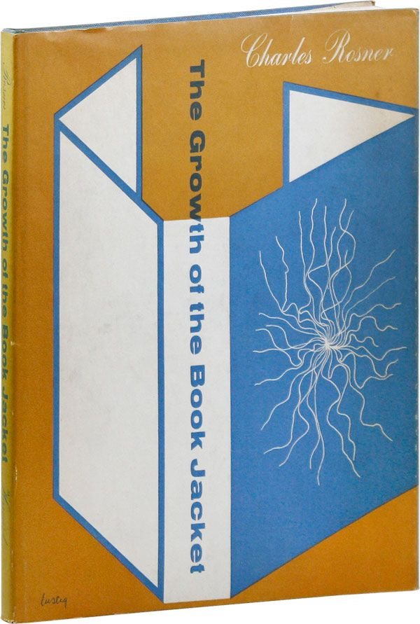 The Growth of the Book-Jacket. Charles ROSNER, text, Alvin LUSTIG, jacket design.