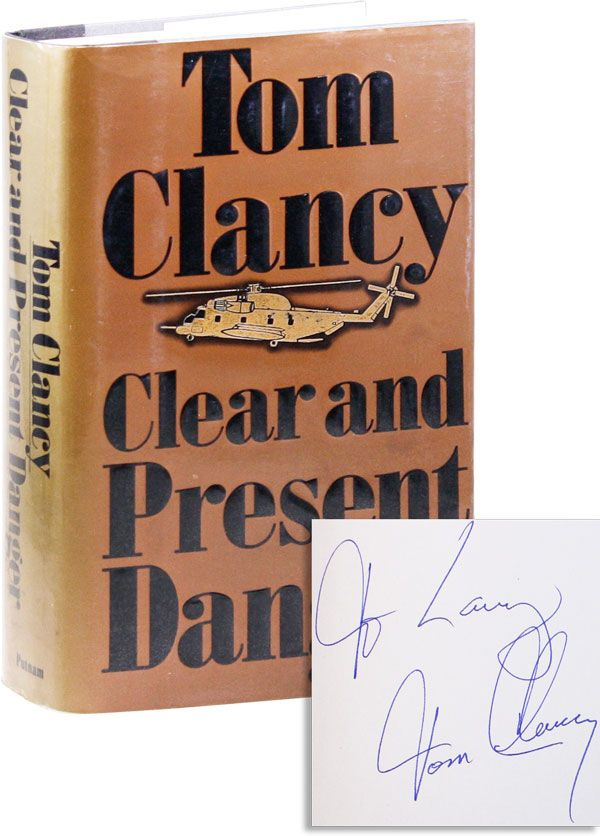 Clear and Present Danger [Inscribed]. Tom CLANCY.