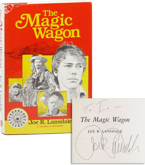 The Magic Wagon [Inscribed & Signed]. Joe R. LANSDALE.