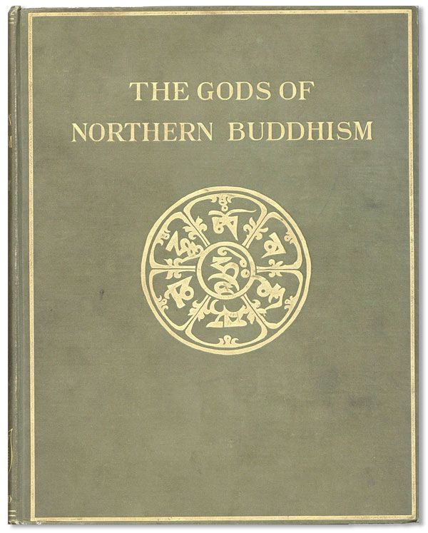 The Gods of Northern Buddhism. Their History Iconography and Progressive Evolution through the Northern Buddhist Countries. Alice GETTY.