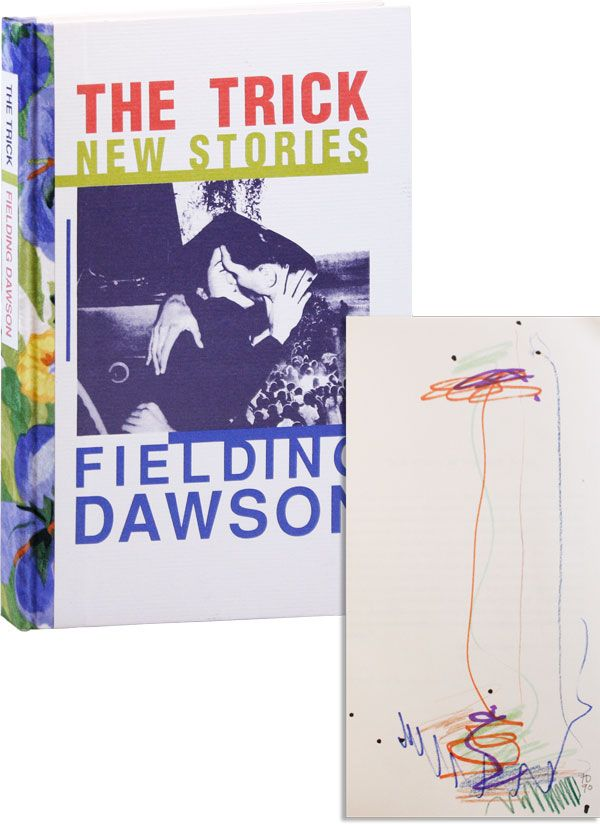 The Trick: New Stories [Limited Edition, Signed with Original Drawing]. Fielding DAWSON.