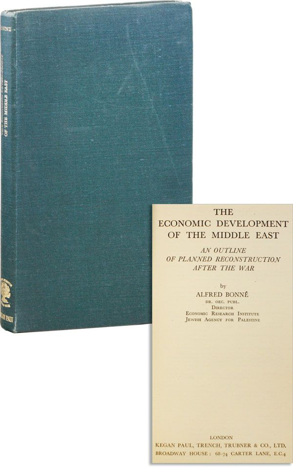 The Economic Development of the Middle East: An Outline of Planned Reconstruction After the War. Alfred BONNÉ.