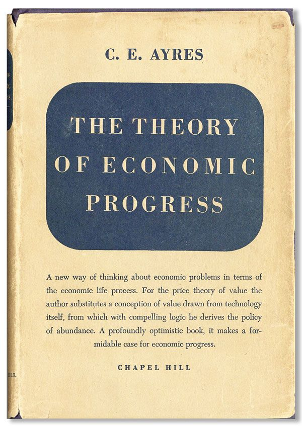 The Theory of Economic Progress. C. E. AYRES.