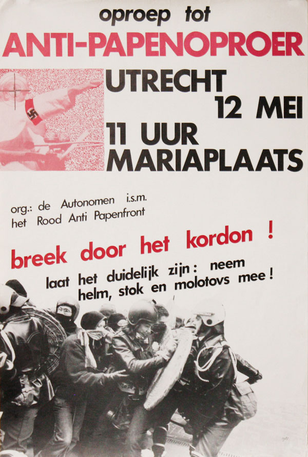 Poster: Oproep tot Anti-Papenoproer, Utrecht 12 Mei 11 Uur, Mariaplaats [Call for an Anti-Pope Riot, Utrecht, May 12, 11 o'clock]. DE AUTONOMEN, Rood Anti Papenfront.