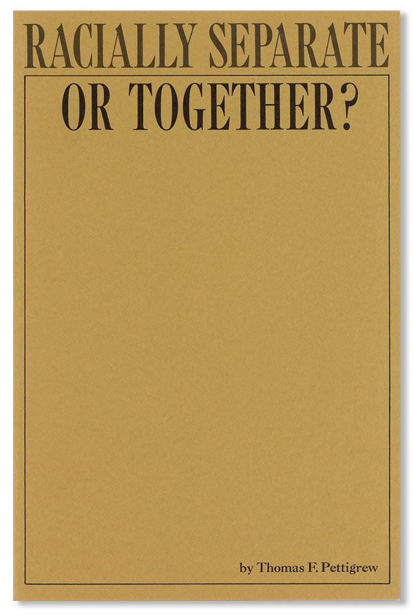 Racially Separate or Together? Thomas F. PETTIGREW.