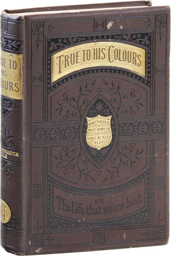 True to His Colours; or, The Life That Wears Best. T. P. WILSON, Francis Arthur Fraser.
