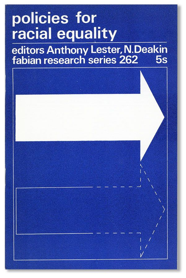 Policies for Racial Equality. Fabian Research Series 262. Anthony LESTER, N. Deakin.
