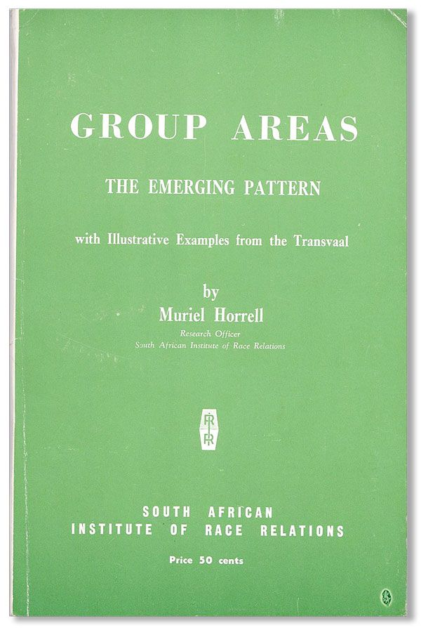 Group Areas: the Emerging Pattern, with Illustrative Examples from the Transvaal. Muriel HORRELL.