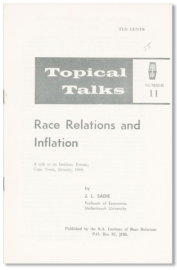 Race Relations and Inflation. A talk to an Institute Forum, Cape Town, January 1968. J. L. SADIE.