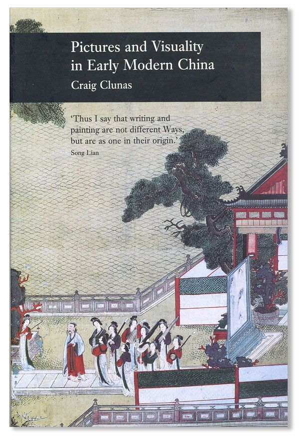 Pictures and Visuality in Early Modern China. Craig CLUNAS.