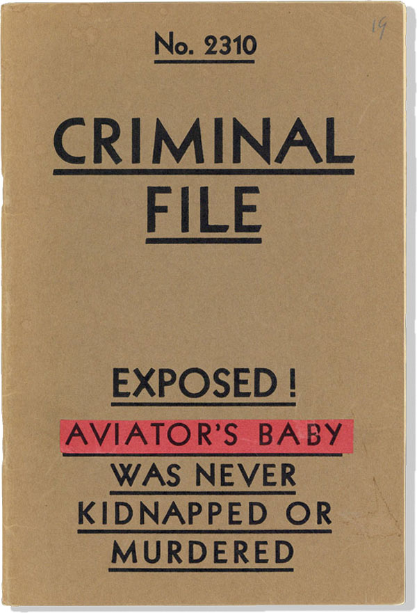 No. 2310 Criminal File Exposed! Aviator's Baby Was Never Kidnapped or Murdered [cover title]. CRIME, UNDERWORLD.