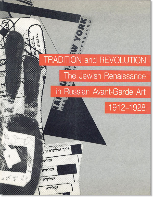 Tradition and Revolution: the Jewish Renaissance in Russian Avant-Garde Art 1912-1928. Ruth APTER-GABRIEL.