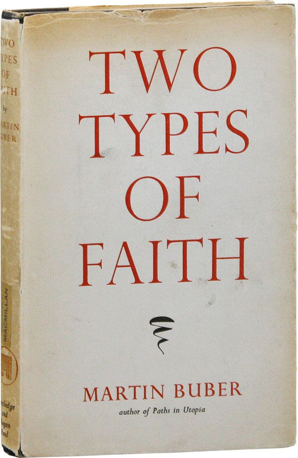 Two Types of Faith. Translated by Norman P. Goldhawk. Martin BUBER.