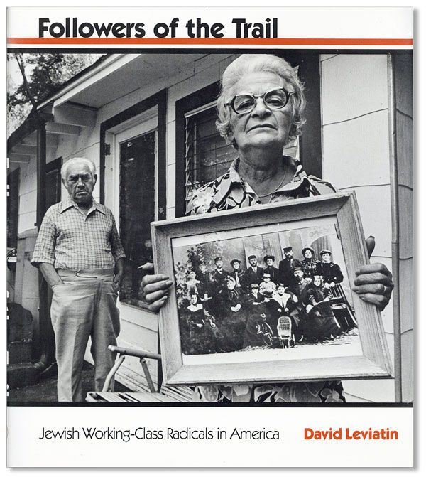 Followers of the Trail: Jewish Working-Class Radicals in America [Review Copy]. David LEVIATIN.