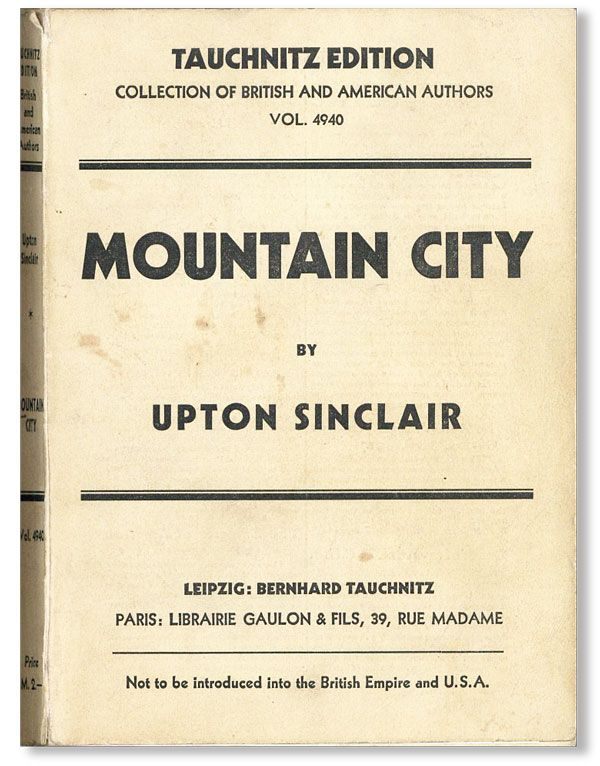 Mountain City: A Novel. Upton SINCLAIR.