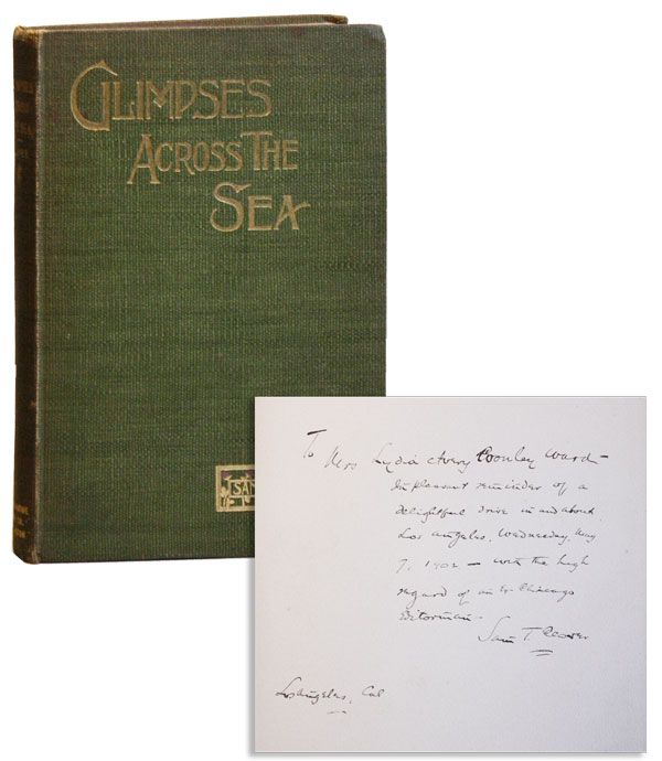 Glimpses Across the Sea [Inscribed & Signed]. Sam T. CLOVER, Bert Cassidy.