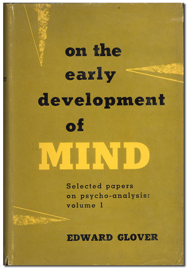 On the Early Development of Mind. Edward GLOVER.