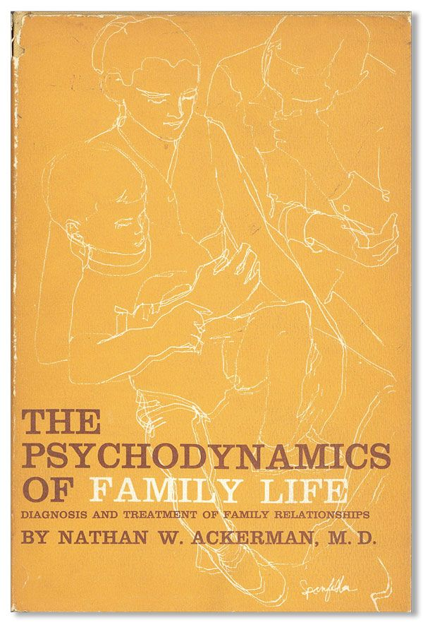 The Psychodynamics of Family Life: Diagnosis and Treatment of Family Relationships. Nathan W. ACKERMAN.
