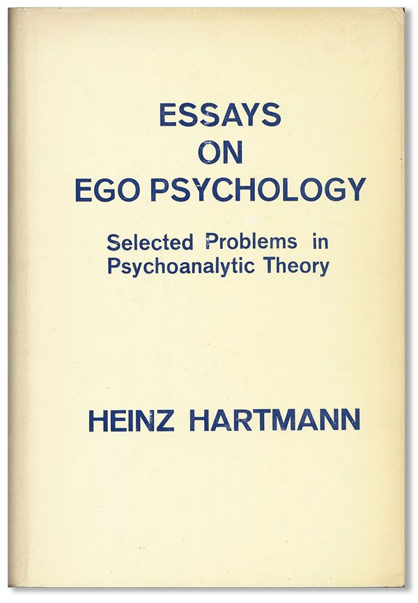 essays on ego psychology heinz hartmann