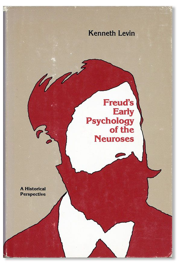 Freud's Early Psychology Of The Neuroses. A Historical Perspective (Inscribed Copy). FREUD, Kenneth LEVIN.