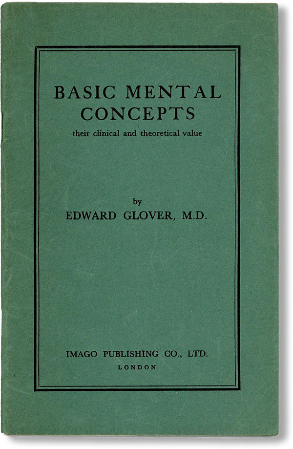 Basic Mental Concepts: Their Clinical and Theoretical Value. Edward GLOVER.