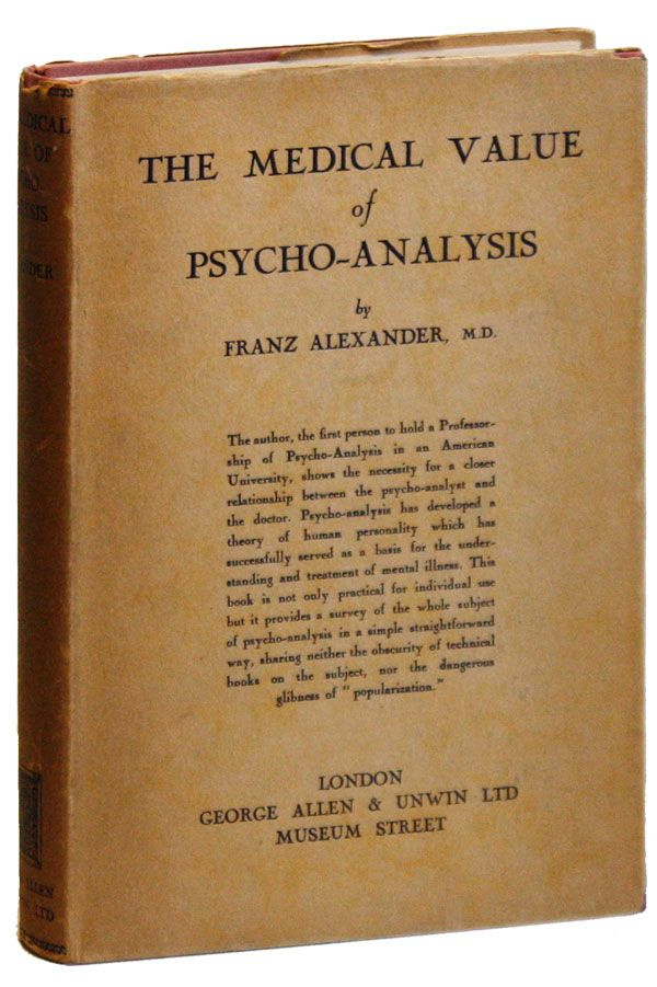 The Medical Value of Psychoanalysis. Franz ALEXANDER.