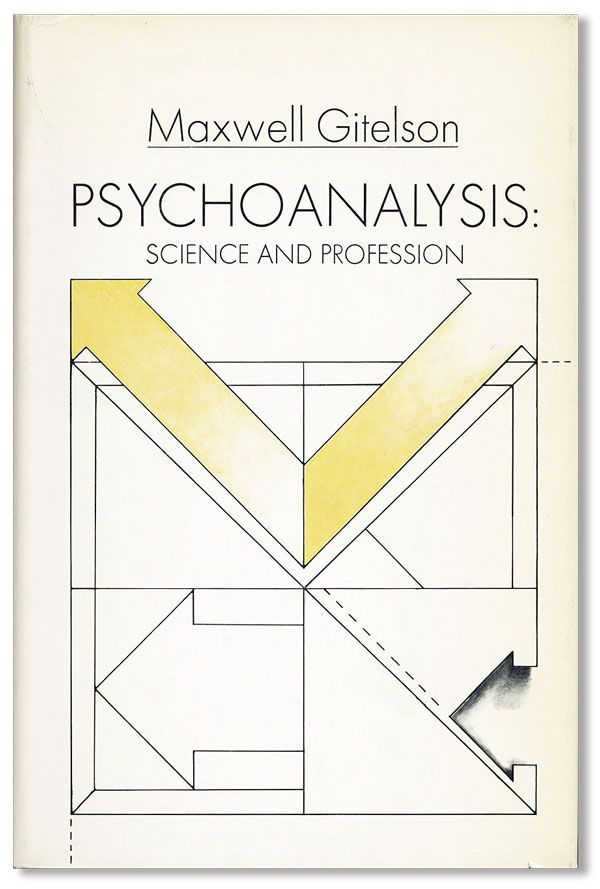Psychoanalysis: Science and Profession. Maxwell GITELSON.