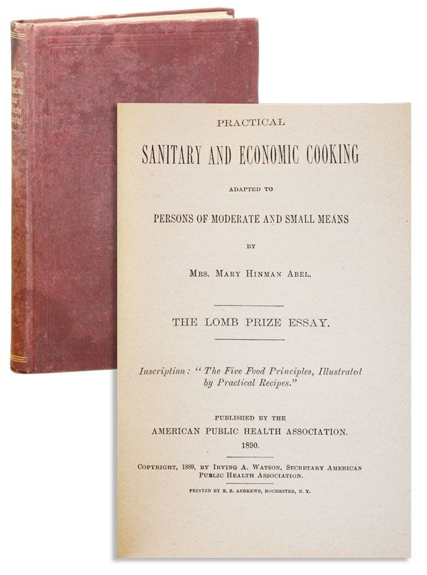 Practical Sanitary and Economic Cooking Adapted to Persons of Moderate and Small Means. Mary Hinman ABEL.