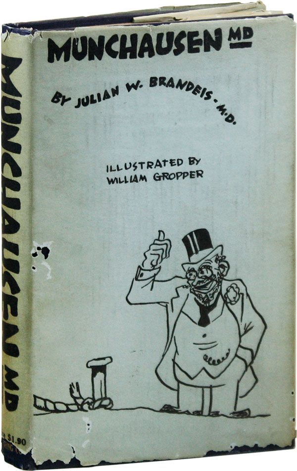 The Extraordinary Exploits and Experiences of Munchausen, M.D. Julian W. BRANDEIS, William Gropper.