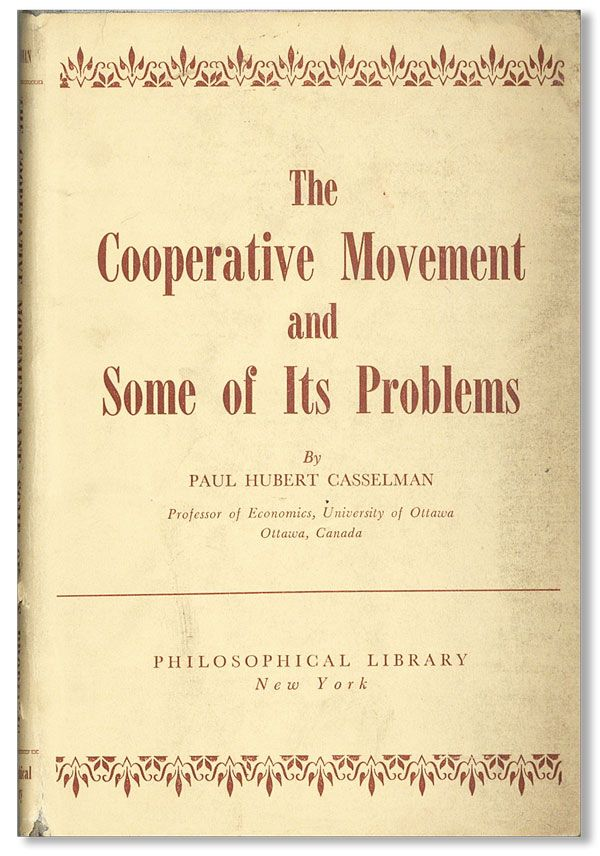 The Cooperative Movement and Some of Its Problems. Paul Hubert CASSELMAN.